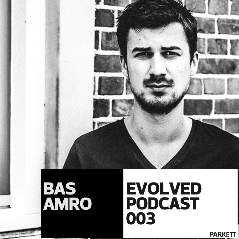 Bas Amro Evolved Podcast