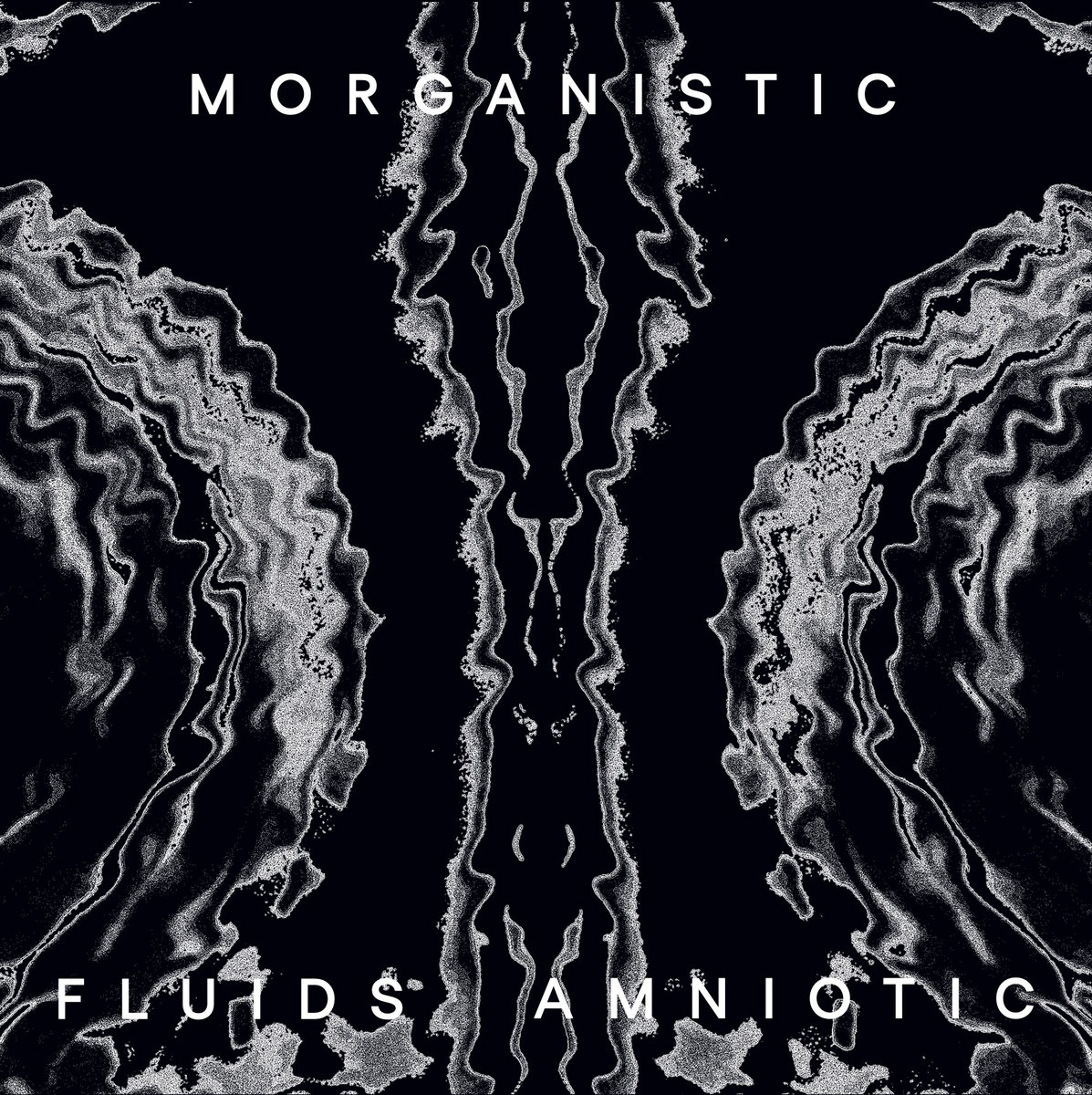 Morganistic - Fluids Amniotic