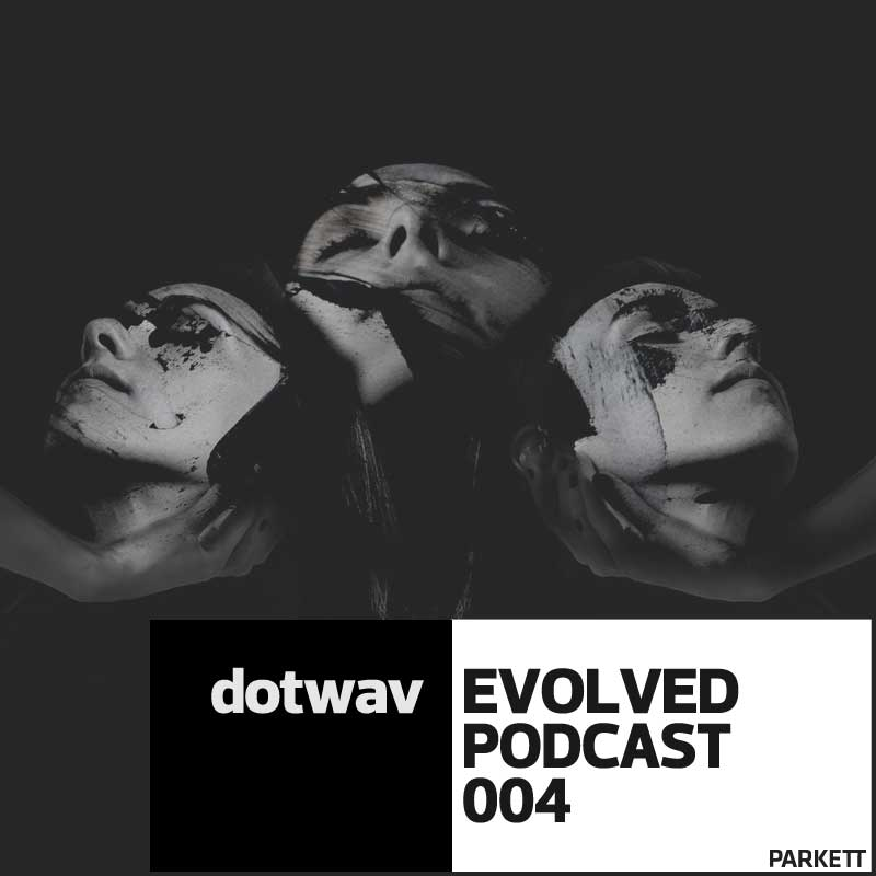 EVOLVED PODCAST 004: dotwav